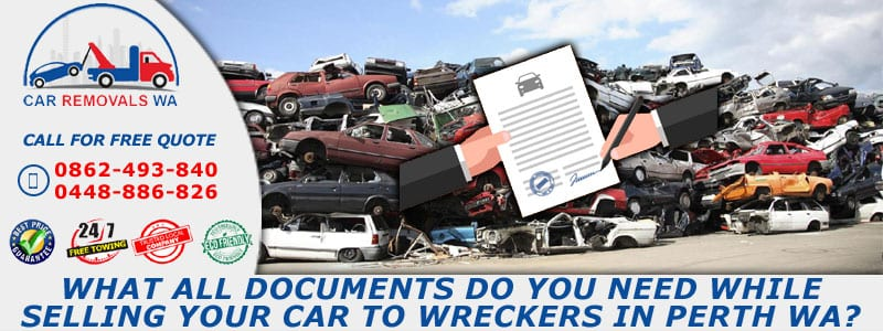What All Documents Do You Need While Selling Your Car To Wreckers In Perth WA?