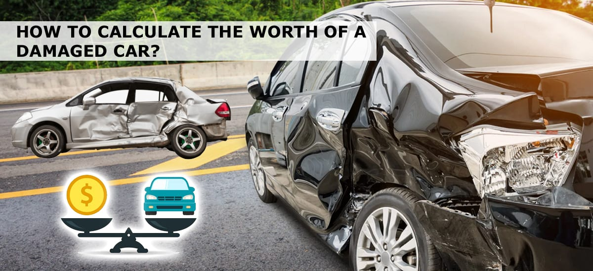 How To Calculate The Worth Of A Damaged Car?